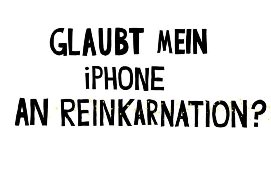 Glaubt mein iPhone an Reinkarnation?