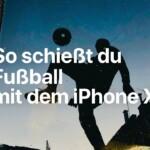 iPhone X (So schießt du Fußball)